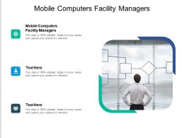 Mobile Computers Facility Managers Ppt Powerpoint Presentation Summary Tips Cpb