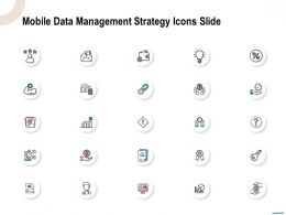 Mobile Data Management Strategy Icons Slide Ppt Powerpoint Presentation Show Influencers
