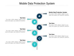 Mobile Data Protection System Ppt Powerpoint Presentation Ideas Layout Cpb