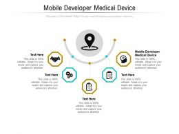 Mobile Developer Medical Device Ppt Powerpoint Presentation Infographic Template Guide Cpb