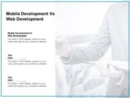 Mobile Development Vs Web Development Ppt Powerpoint Presentation Gallery Images Cpb
