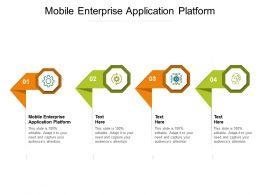 Mobile Enterprise Application Platform Ppt Powerpoint Presentation Layouts Graphics Pictures Cpb