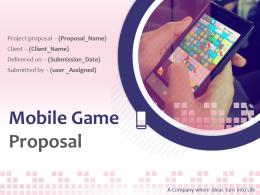 Mobile Game Proposal Powerpoint Presentation Slides