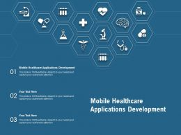 Mobile Healthcare Applications Development Ppt Powerpoint Presentation Ideas Styles