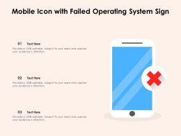 Mobile Icon With Failed Operating System Sign