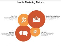Mobile Marketing Metrics Ppt Powerpoint Presentation Infographic Template Icons Cpb