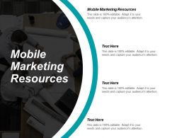 Mobile Marketing Resources Ppt Powerpoint Presentation Ideas Slides Cpb