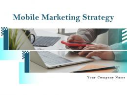 Mobile Marketing Strategy Powerpoint Presentation Slides