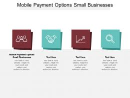 Mobile Payment Options Small Businesses Ppt Infographic Template Gridlines Cpb