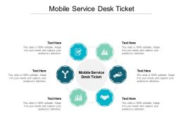 Mobile Service Desk Ticket Ppt Powerpoint Presentation Pictures Layout Cpb