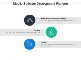 Mobile Software Development Platform Ppt Powerpoint Presentation Show Sample Cpb