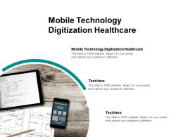 Mobile Technology Digitization Healthcare Ppt Powerpoint Presentation Infographics Cpb