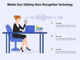 Mobile User Utilizing Voice Recognition Technology