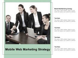 Mobile Web Marketing Strategy Ppt Powerpoint Presentation Pictures Graphics Download Cpb