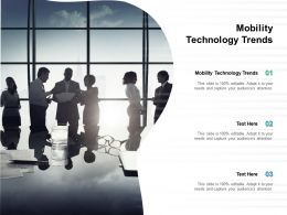 Mobility Technology Trends Ppt Powerpoint Presentation Infographics Example Cpb