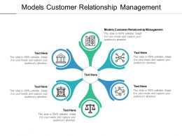 Models Customer Relationship Management Ppt Powerpoint Presentation Templates Cpb