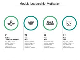 Models Leadership Motivation Ppt Powerpoint Presentation Gallery Summary Cpb
