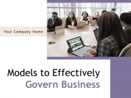 Models To Effectively Govern Business Powerpoint Presentation Slides
