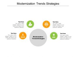 Modernization Trends Strategies Ppt Powerpoint Presentation Ideas Layouts Cpb