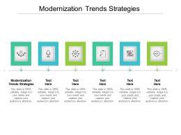 Modernization Trends Strategies Ppt Powerpoint Presentation Infographics Smartart Cpb