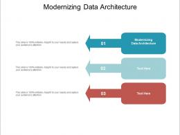 Modernizing Data Architecture Ppt Powerpoint Presentation Example Cpb