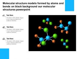 Molecular Structure Models Formed By Atoms Bonds On Black Our Molecular Structures