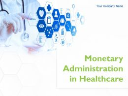 Monetary Administration In Healthcare Powerpoint Presentation Slides