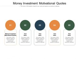 Money Investment Motivational Quotes Ppt Powerpoint Presentation File Background Designs Cpb