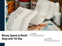 Money Spend At Retail Shop With Till Slip
