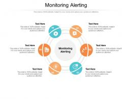 Monitoring Alerting Ppt Powerpoint Presentation Show Introduction Cpb