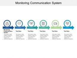 Monitoring Communication System Ppt Powerpoint Presentation Show Outfit Cpb
