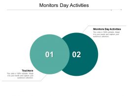 Monitors Day Activities Ppt Powerpoint Presentation Slides Icons Cpb