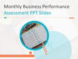 Monthly Business Performance Assessment Ppt Slides Complete Deck