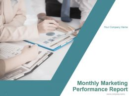 Monthly Marketing Performance Report Powerpoint Presentation Slides