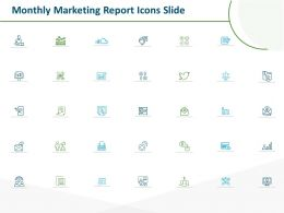 Monthly Marketing Report Icons Slide Ppt Powerpoint Presentation Show Example File