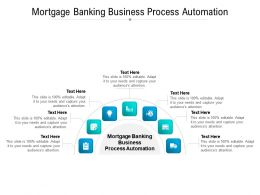 Mortgage Banking Business Process Automation Ppt Powerpoint Presentation Outline Design Ideas Cpb