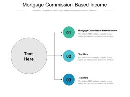 Mortgage Commission Based Income Ppt Powerpoint Presentation Icon Structure Cpb