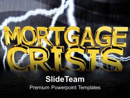Mortgage Crisis Recession Marketing PowerPoint Templates PPT Themes And Graphics 0213