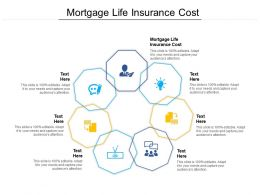 Mortgage Life Insurance Cost Ppt Powerpoint Presentation Infographic Template Graphics Download Cpb
