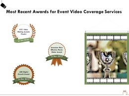 Most Recent Awards For Event Video Coverage Services Ppt Powerpoint Presentation File