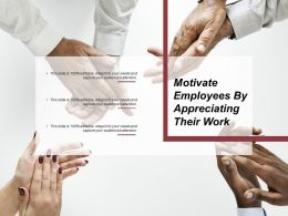 Motivate Employees By Appreciating Their Work