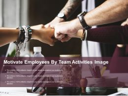 Motivate Employees By Team Activities Image
