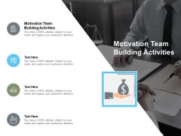 Motivation Team Building Activities Ppt Powerpoint Presentation Gallery Professional Cpb