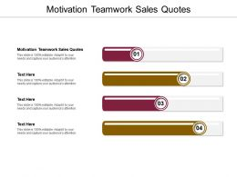 Motivation Teamwork Sales Quotes Ppt Powerpoint Presentation Slides Deck Cpb