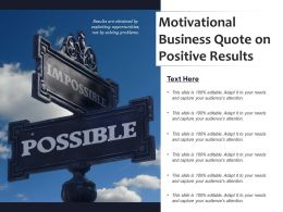 Motivational Business Quote On Positive Results