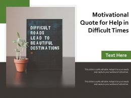 Motivational Quote For Help In Difficult Times