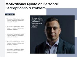 Motivational Quote On Personal Perception To A Problem