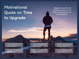 Motivational Quote On Time To Upgrade