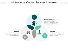 Motivational Quotes Success Interview Ppt Powerpoint Presentation Professional Cpb