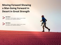 Moving Forward Showing A Man Going Forward In Desert In Great Strength 1